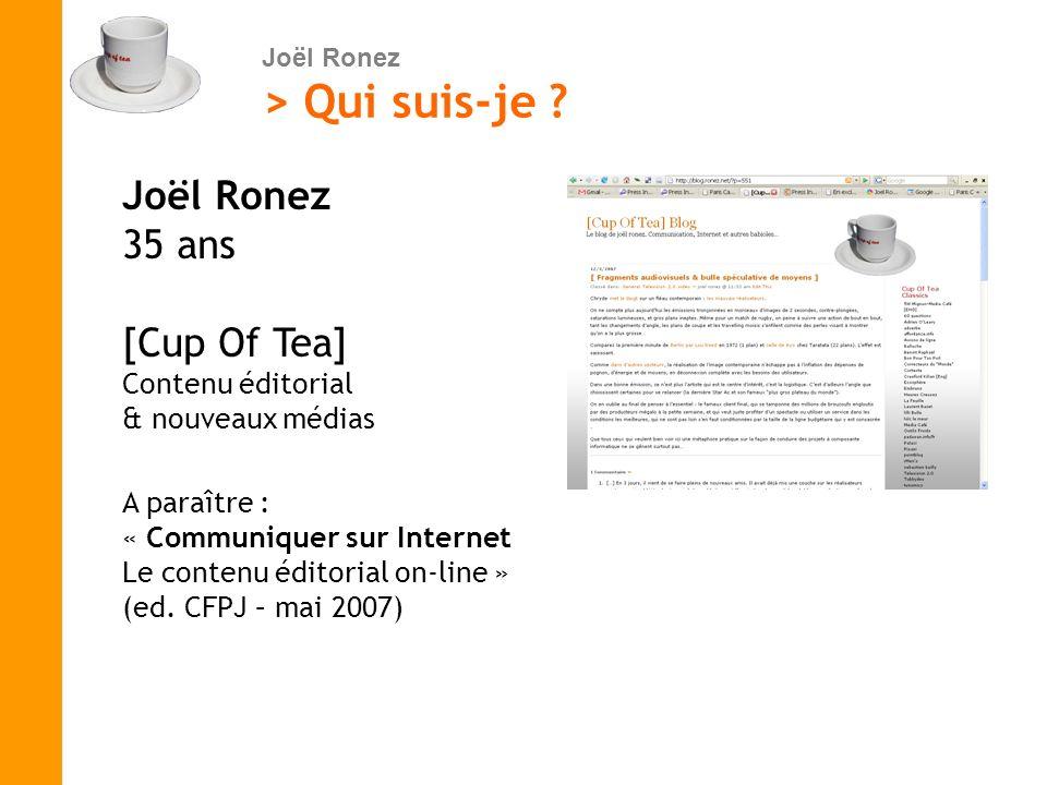 > Qui suis-je Joël Ronez 35 ans [Cup Of Tea] Contenu éditorial